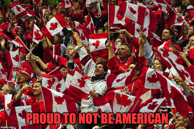 PROUD TO NOT BE AMERICAN | made w/ Imgflip meme maker