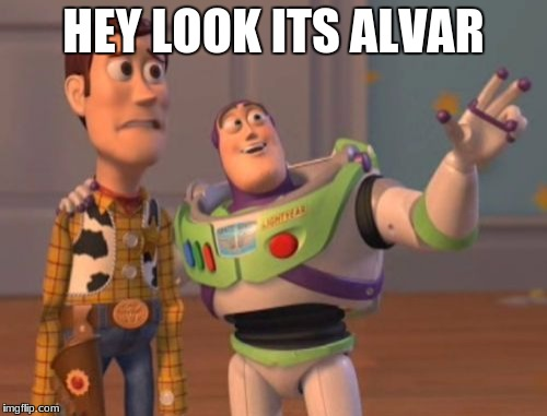 X, X Everywhere Meme | HEY LOOK ITS ALVAR | image tagged in memes,x x everywhere | made w/ Imgflip meme maker