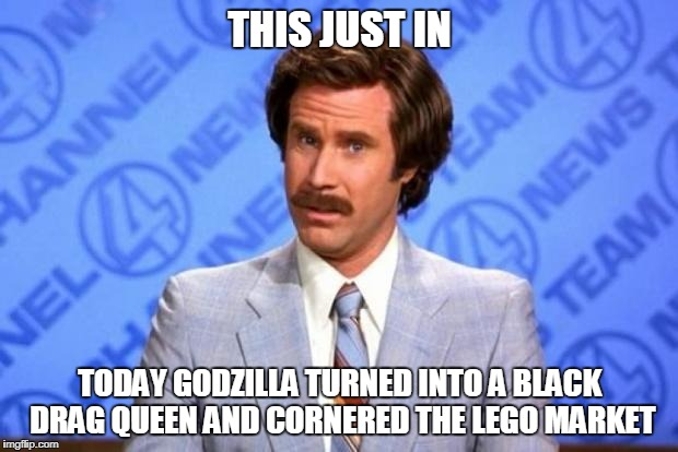 THIS JUST IN TODAY GODZILLA TURNED INTO A BLACK DRAG QUEEN AND CORNERED THE LEGO MARKET | made w/ Imgflip meme maker