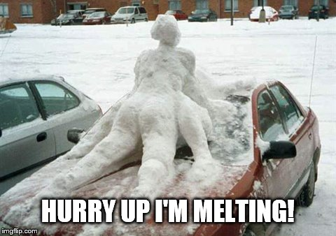 Snow starts to melt ;-) | HURRY UP I'M MELTING! | image tagged in funny memes,snow,snow joke,snowmen,snowman,frosty the snowman | made w/ Imgflip meme maker