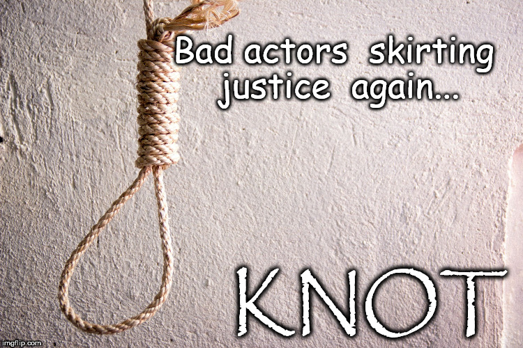Bad actors  skirting justice  again... KNOT | image tagged in pedophile rehab | made w/ Imgflip meme maker