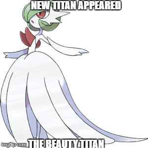 NEW TITAN APPEARED THE BEAUTY TITAN | made w/ Imgflip meme maker