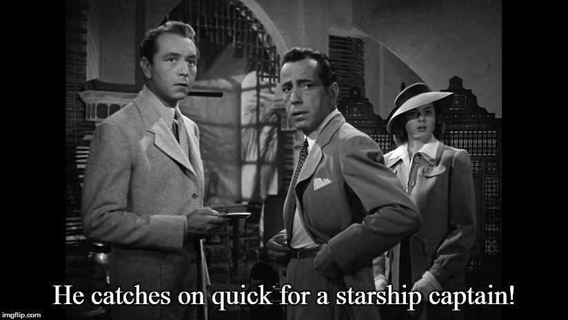 He catches on quick for a starship captain! | made w/ Imgflip meme maker