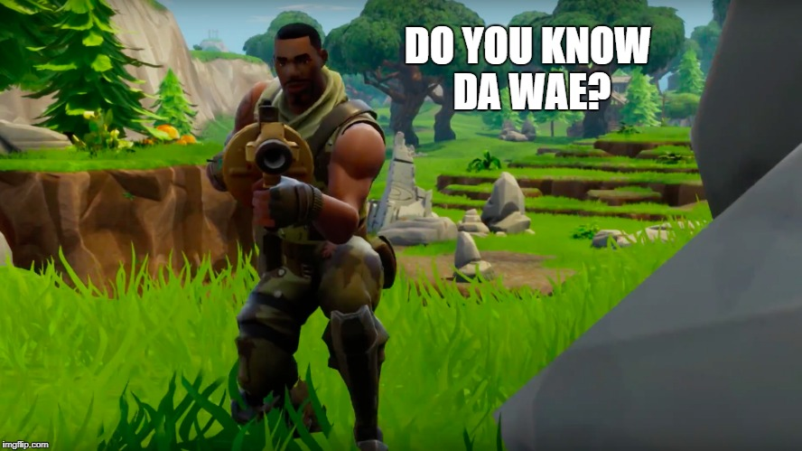 DO YOU KNOW DA WAE? | image tagged in video games | made w/ Imgflip meme maker