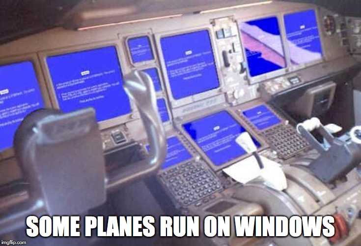 BSoD in Mid-Flight | SOME PLANES RUN ON WINDOWS | image tagged in mid-flight,bsod,microsoft,windows,memes | made w/ Imgflip meme maker