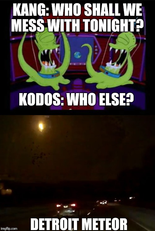 Kang and Kudos Punk Detroit | KANG: WHO SHALL WE MESS WITH TONIGHT? DETROIT METEOR KODOS: WHO ELSE? | image tagged in detroit,simpsons,city | made w/ Imgflip meme maker