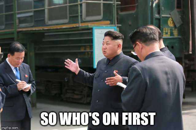 baseball | SO WHO'S ON FIRST | image tagged in north korea,kim jong un,baseball,abbott and costello crackin' wize | made w/ Imgflip meme maker