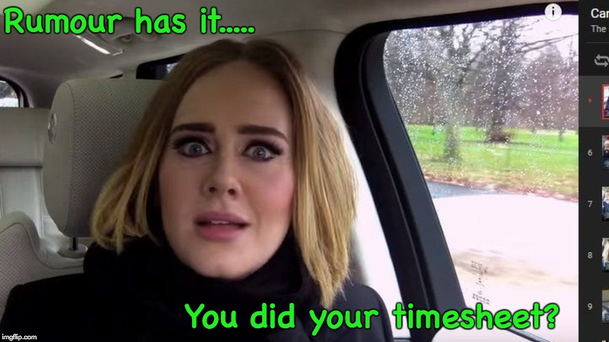 Adele Timesheet Reminder | Rumour has it..... You did your timesheet? | image tagged in adele,rumour has it,timesheet reminder | made w/ Imgflip meme maker