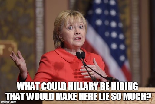 WHAT COULD HILLARY BE HIDING THAT WOULD MAKE HERE LIE SO MUCH? | image tagged in hildabeast | made w/ Imgflip meme maker