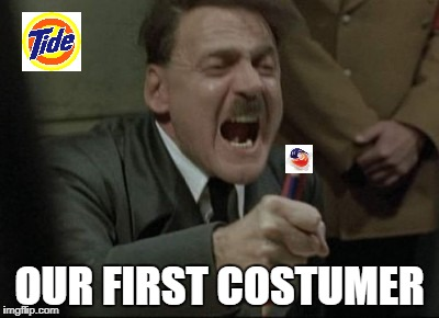Hitler Downfall | OUR FIRST COSTUMER | image tagged in hitler downfall | made w/ Imgflip meme maker