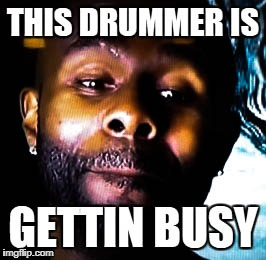 Lost in vegas this drummer is gettin busy | image tagged in busy,lost,vegas | made w/ Imgflip meme maker
