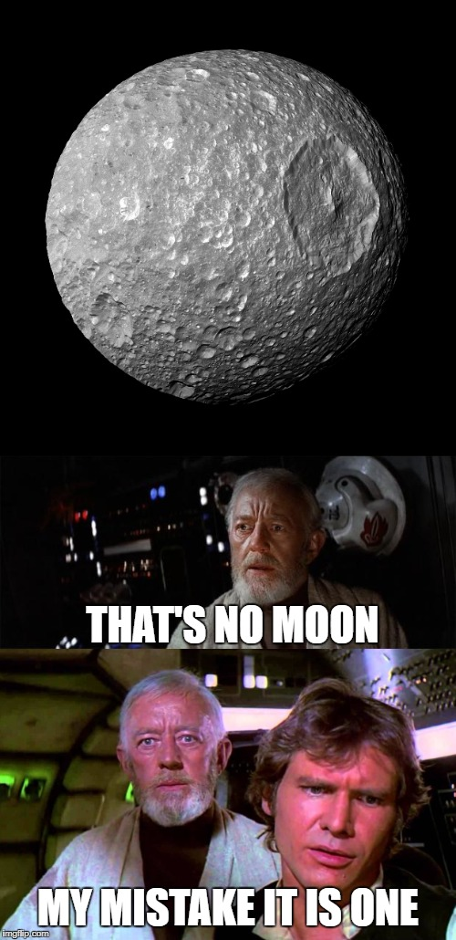 MY MISTAKE IT IS ONE THAT'S NO MOON | image tagged in memes,funny,star wars,death star,obi wan kenobi,space | made w/ Imgflip meme maker