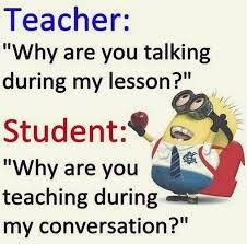Now that I think about it, it's true! | image tagged in minions,school,teacher,jokes,funny | made w/ Imgflip meme maker