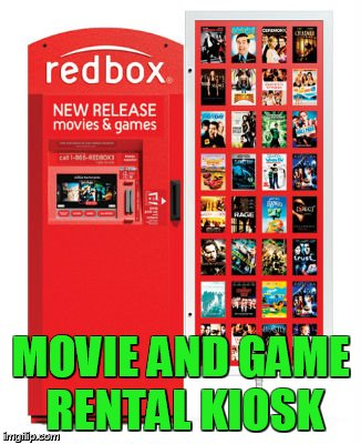 MOVIE AND GAME RENTAL KIOSK | made w/ Imgflip meme maker
