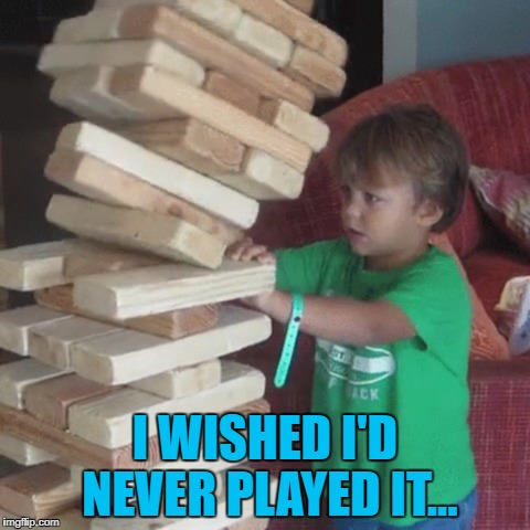 I WISHED I'D NEVER PLAYED IT... | made w/ Imgflip meme maker