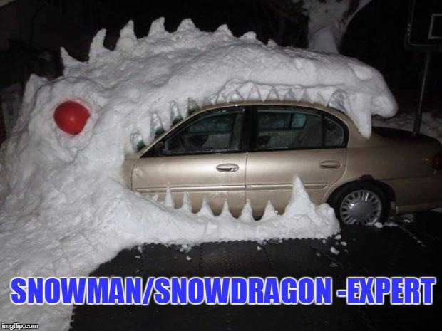 SNOWMAN/SNOWDRAGON -EXPERT | image tagged in snowman,snow,level expert | made w/ Imgflip meme maker