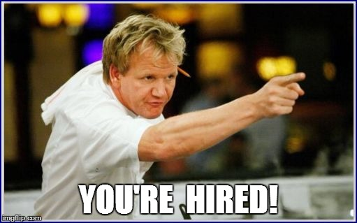 YOU'RE  HIRED! | made w/ Imgflip meme maker