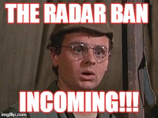 THE RADAR BAN INCOMING!!! | image tagged in video games | made w/ Imgflip meme maker