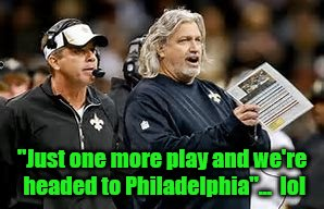 "Sean Payton & Rob Ryan One More Play Against The Minnesota Vikings | ""Just one more play and we're headed to Philadelphia""...  lol 