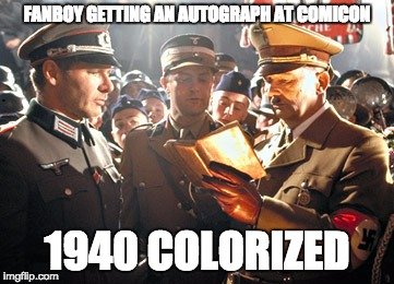 FANBOY GETTING AN AUTOGRAPH AT COMICON 1940 COLORIZED | image tagged in indiana jones with adolf | made w/ Imgflip meme maker