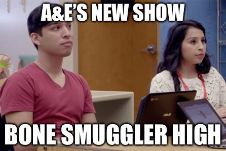 Bone Smuggler High | A&E'S NEW SHOW BONE SMUGGLER HIGH | image tagged in undercover high,gay,bone,punk,tv show,television | made w/ Imgflip meme maker