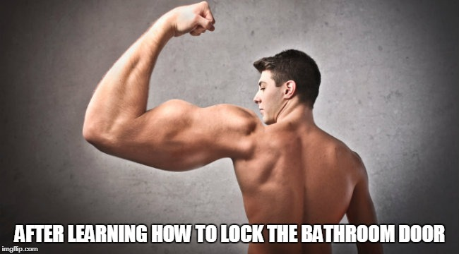 beating off | AFTER LEARNING HOW TO LOCK THE BATHROOM DOOR | image tagged in masturbation | made w/ Imgflip meme maker