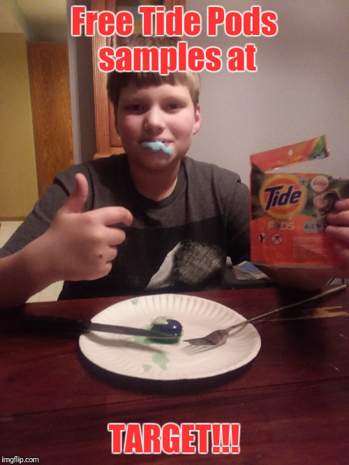 Tide Pods | Free Tide Pods samples at TARGET!!! | image tagged in tide pods,tide pods challenge,target,hungry children | made w/ Imgflip meme maker