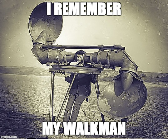 I REMEMBER MY WALKMAN | image tagged in my first walkman | made w/ Imgflip meme maker