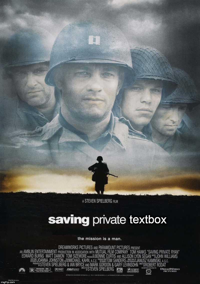 Saving Private Ryan Blank | textbox | image tagged in saving private ryan blank | made w/ Imgflip meme maker