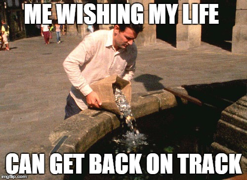 ME WISHING MY LIFE CAN GET BACK ON TRACK | image tagged in lol | made w/ Imgflip meme maker