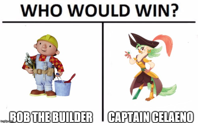 Builders VS Pirates | BOB THE BUILDER CAPTAIN CELAENO | image tagged in memes,who would win,bob the builder,captain celaeno,my little pony,my little pony friendship is magic | made w/ Imgflip meme maker