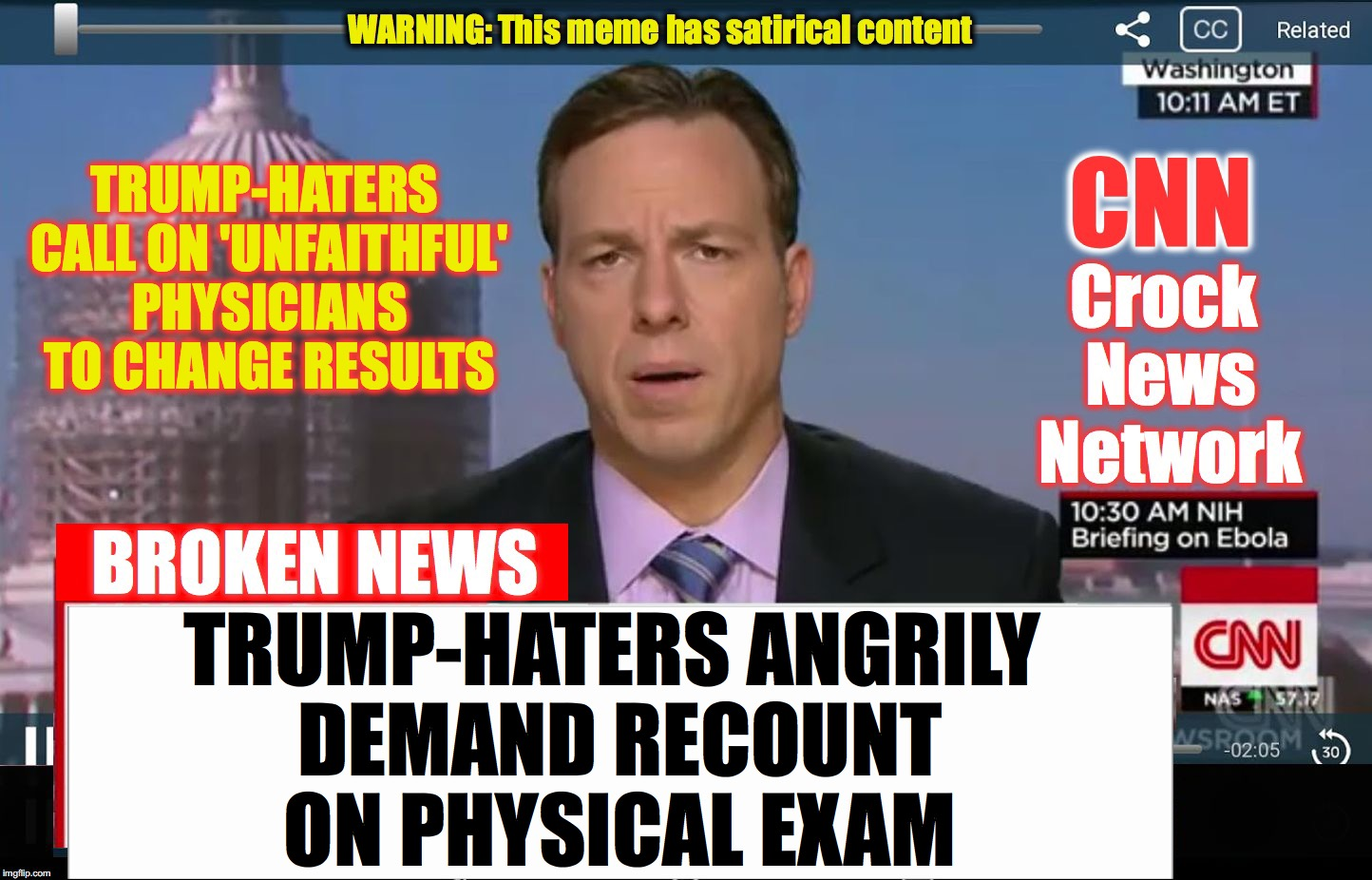 CNN Crock News Network | TRUMP-HATERS CALL ON 'UNFAITHFUL' PHYSICIANS TO CHANGE RESULTS TRUMP-HATERS ANGRILY DEMAND RECOUNT ON PHYSICAL EXAM | image tagged in cnn crock news network | made w/ Imgflip meme maker