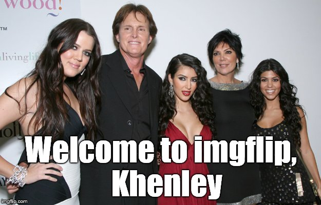 Jenner Christmas | Welcome to imgflip,  Khenley | image tagged in jenner christmas | made w/ Imgflip meme maker