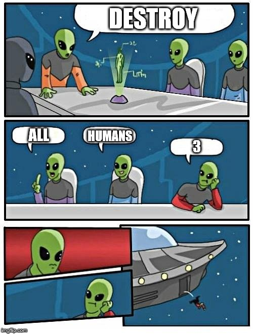 Broken Dreams | DESTROY ALL HUMANS 3 | image tagged in memes,alien meeting suggestion,humans,video games,retro | made w/ Imgflip meme maker