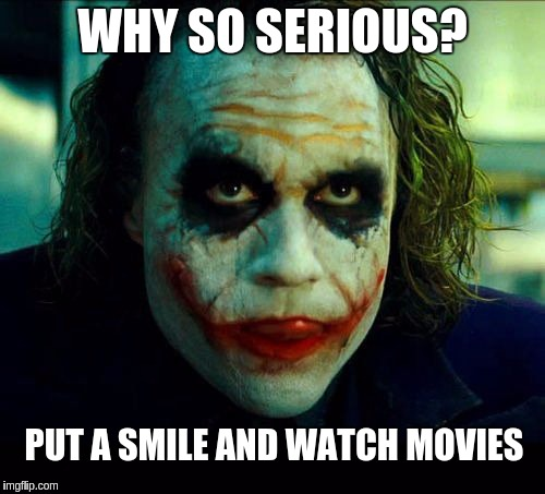 Joker. It's simple we kill the batman | WHY SO SERIOUS? PUT A SMILE AND WATCH MOVIES | image tagged in joker it's simple we kill the batman | made w/ Imgflip meme maker