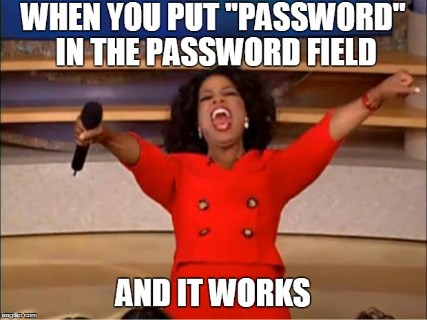 "HACKER! | WHEN YOU PUT ""PASSWORD"" IN THE PASSWORD FIELD AND IT WORKS 