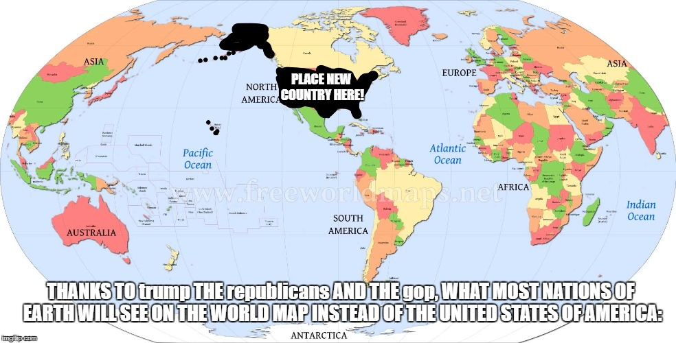 At some point thanks to trump gop republicans and all right wing and at some point thanks to trump gop republicans and all right wing and extreme right wing types this will be the new world map gumiabroncs Images