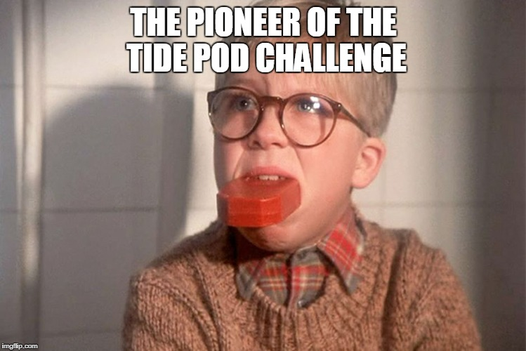 THE PIONEER OF THE TIDE POD CHALLENGE | image tagged in christmas story ralphie bar soap in mouth | made w/ Imgflip meme maker
