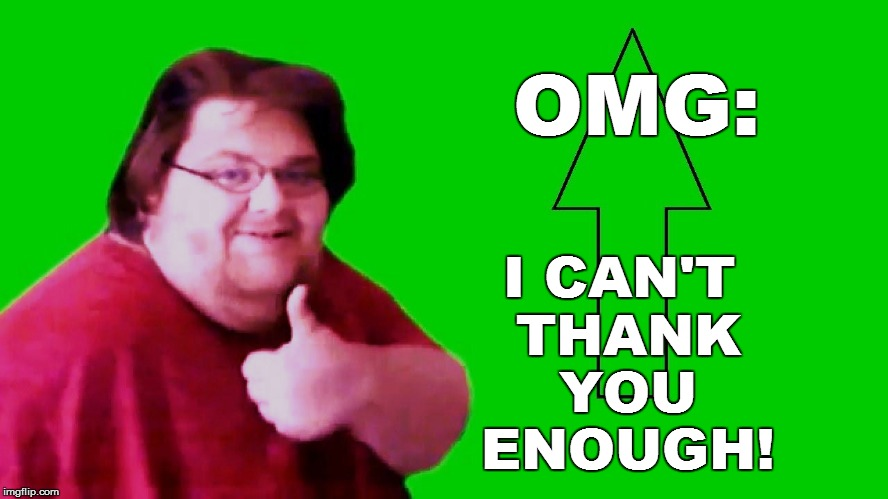 OMG: I CAN'T THANK YOU ENOUGH! | made w/ Imgflip meme maker