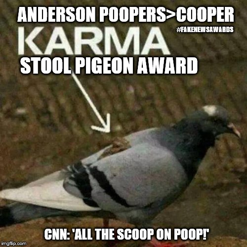 "Anderson PoopersCooper CIA Fake News > Stool Pigeon Award CNN: ""All the Scoop on Poop!"" VIRAL >>>neo-tagline<<< 