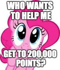 11,500 points away! | WHO WANTS TO HELP ME GET TO 200,000 POINTS? | image tagged in cute pinkie pie,memes,xanderbrony,points | made w/ Imgflip meme maker