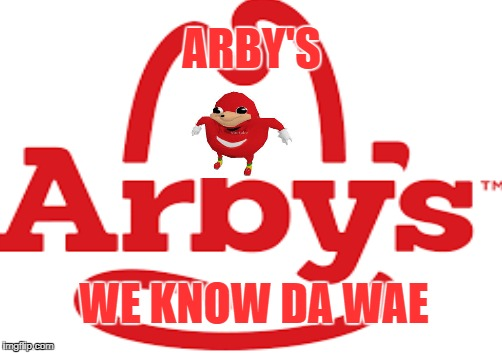Arby's | ARBY'S WE KNOW DA WAE | image tagged in arby's,do you know the way | made w/ Imgflip meme maker