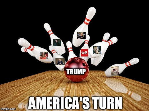 Citizens Strike Back | TRUMP AMERICA'S TURN | image tagged in bowling,corruption,donald trump,america | made w/ Imgflip meme maker