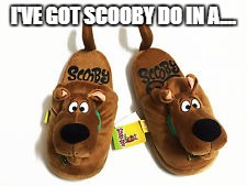 I'VE GOT SCOOBY DO IN A.... | made w/ Imgflip meme maker