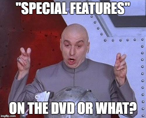 "Dr Evil Laser Meme | ""SPECIAL FEATURES"" ON THE DVD OR WHAT? 
