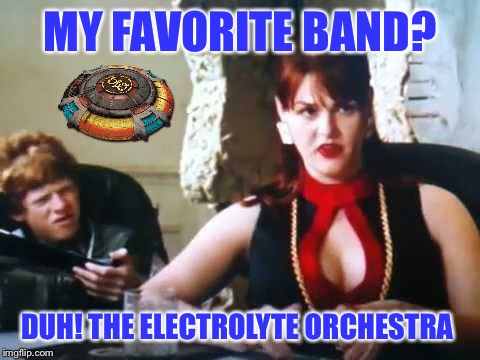 Idiocracy |  MY FAVORITE BAND? DUH! THE ELECTROLYTE ORCHESTRA | image tagged in idiocracy,1970s,rock and roll,spaceship,music joke | made w/ Imgflip meme maker