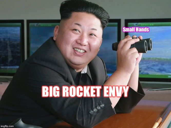 Kim Jong Un - Napoleonic Complex | Small Hands BIG ROCKET ENVY | image tagged in kim jong un - spying | made w/ Imgflip meme maker