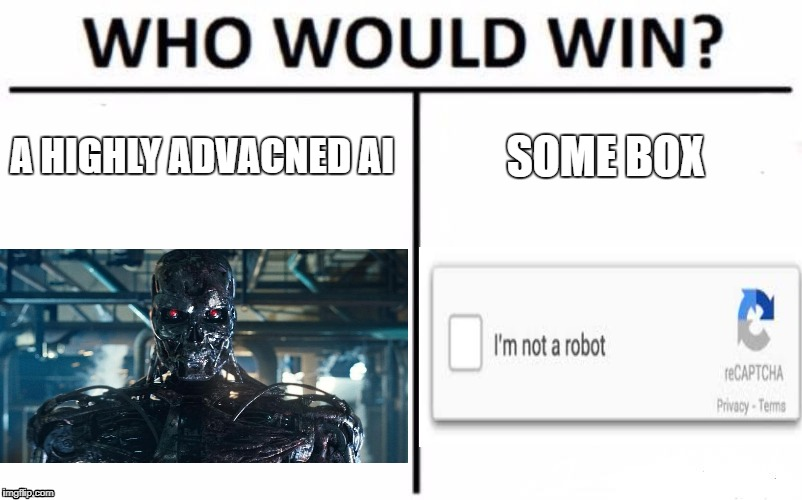 Who Would Win? Meme | A HIGHLY ADVACNED AI SOME BOX | image tagged in memes,who would win | made w/ Imgflip meme maker