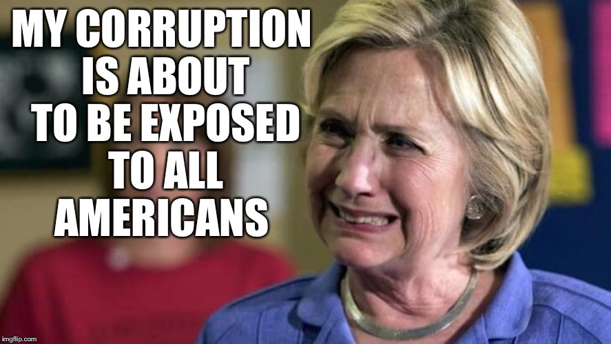 MY CORRUPTION IS ABOUT TO BE EXPOSED TO ALL AMERICANS | image tagged in cry-baby | made w/ Imgflip meme maker