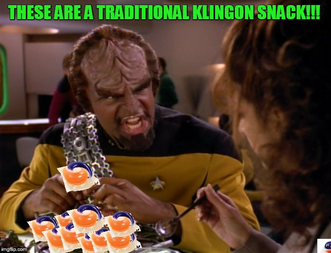 THESE ARE A TRADITIONAL KLINGON SNACK!!! | made w/ Imgflip meme maker